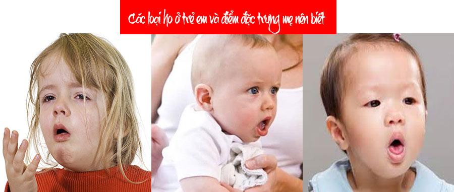 Các loại ho ở trẻ em và điểm đặc trưng mẹ nên biết