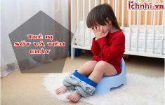Trẻ bị sốt và tiêu chảy, Nguyên nhân + cách xử lý hiệu quả