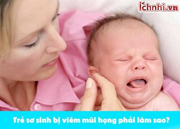 Trẻ sơ sinh bị viêm mũi họng phải làm sao? +Cách điều trị