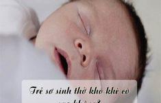 Trẻ sơ sinh thở khò khè có sao không? mẹo hay từ chuyên gia2