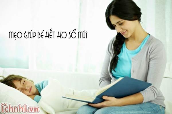 [Bỏ túi] +3 mẹo giúp bé hết ho sổ mũi mẹ nên biết
