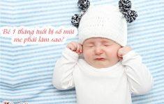 Bé 1 tháng tuổi bị sổ mũi phải làm sao?+ 6 cách xử lý hiệu quả4