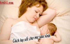 + 3 Cách hạ sốt cho mẹ sau sinh hiệu quả ít ai biết4