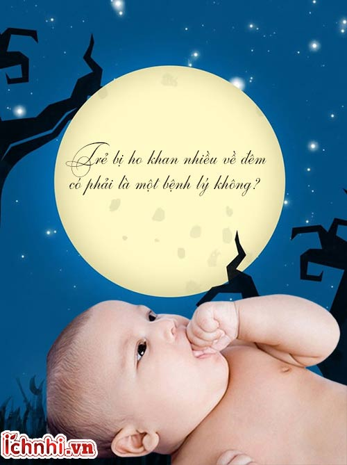 Trẻ bị ho khan nhiều về đêm phải làm sao? Kinh nghiệm hay