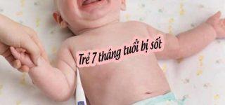 trẻ 7 tháng tuổi bị sốt