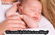 Trẻ sơ sinh bị hắt hơi có sao không? +6 Cách chữa hiệu quả2