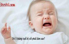 Trẻ 5 tháng tuổi bị sốt phải làm sao? Cách xử lý ít ai biết1