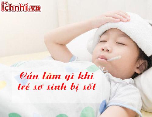 Cần làm gì khi trẻ sơ sinh bị sốt?