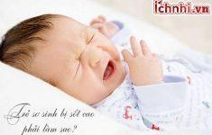 4. Trẻ sơ sinh bị sốt cao phải làm sao? Cách chữa trị kịp thời cho trẻ1