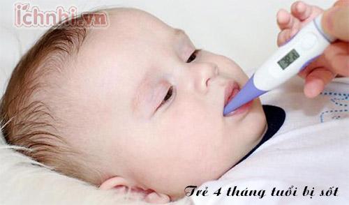 Trẻ 4 tháng tuổi bị sốt phải làm sao? Bố mẹ cần làm gì