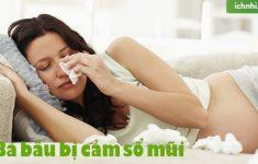 1.Phải làm gì khi bà bầu bị cảm, sổ mũi?