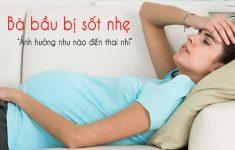 3. Bà bầu bị sốt nhẹ cần phải làm gì để nhanh khỏi