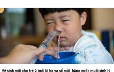 Bí quyết chăm sóc và điệu trị trẻ 2 tuổi bị ho và sổ mũi hiệu quả