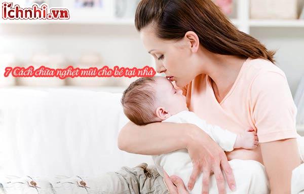 7 Cách chữa nghẹt mũi cho bé tại nhà hiệu quả