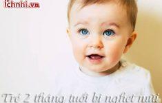 trẻ 2 tháng tuổi bị nghẹt mũi