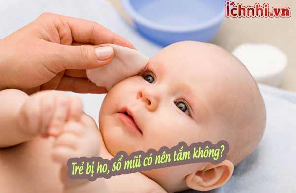 Trẻ bị ho sổ mũi có nên tắm không? kinh nghiệm vàng cho mẹ
