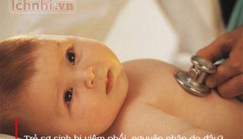 Trẻ sơ sinh bị viêm phổi nguyên nhân là gì?