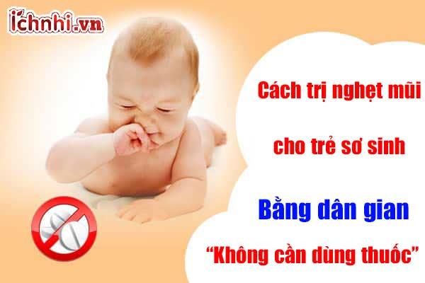 6+ Cách trị nghẹt mũi cho trẻ sơ sinh dân gian, hiệu quả2