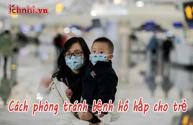 4 cách hiệu quả phòng tránh bệnh hô hấp cho trẻ mùa dịch bệnh