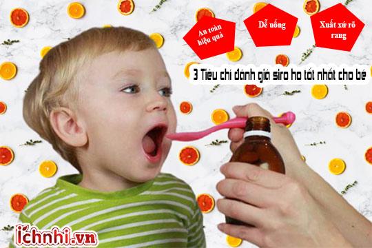 3. Tiêu chí đánh giá loại siro trị ho an toàn tốt cho bé