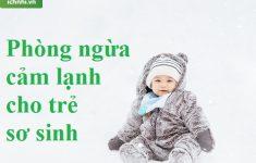 Tiết lộ cách phòng ngừa cảm lạnh cho trẻ sơ sinh hiệu quả