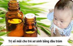 Cách trị sổ mũi cho trẻ sơ sinh bằng dầu tràm1