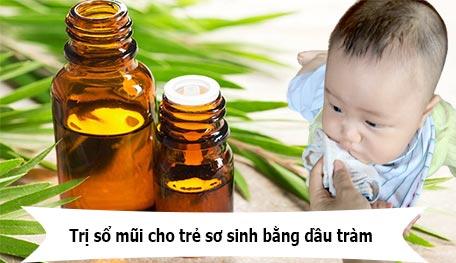 Cách trị sổ mũi cho trẻ sơ sinh bằng dầu tràm