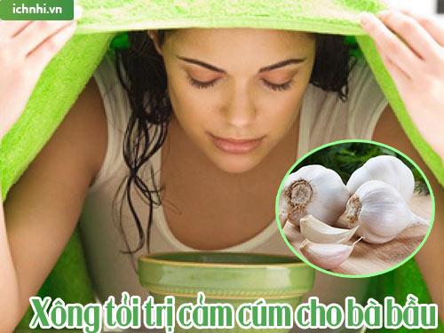 Mẹo xông tỏi trị cảm cúm cho bà bầu hiệu quả, dễ áp dụng